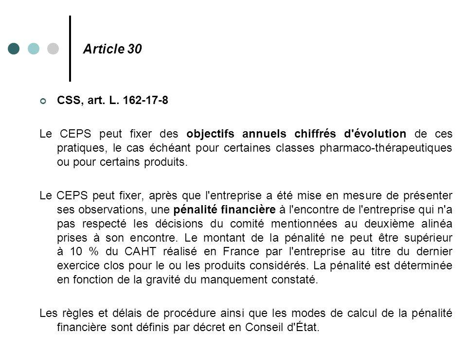 Article 30 CSS, art. L. 162-17-8 Le CEPS peut fixer des objectifs annuels chiffrés d'évolution de ces pratiques, le cas échéant pour certaines classes