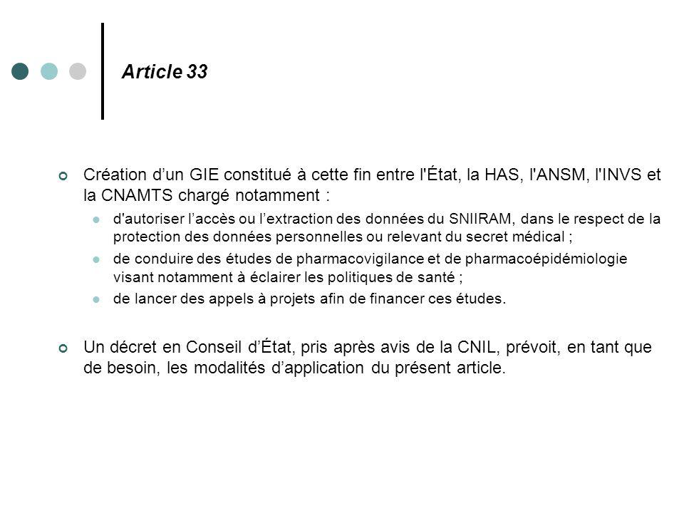 Article 33 Création d'un GIE constitué à cette fin entre l'État, la HAS, l'ANSM, l'INVS et la CNAMTS chargé notamment : d'autoriser l'accès ou l'extra