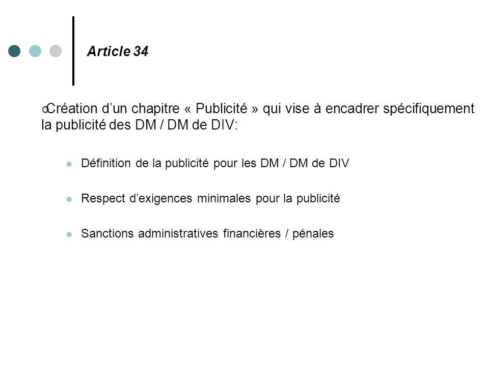 Article 34 Création d'un chapitre « Publicité » qui vise à encadrer spécifiquement la publicité des DM / DM de DIV: Définition de la publicité pour le