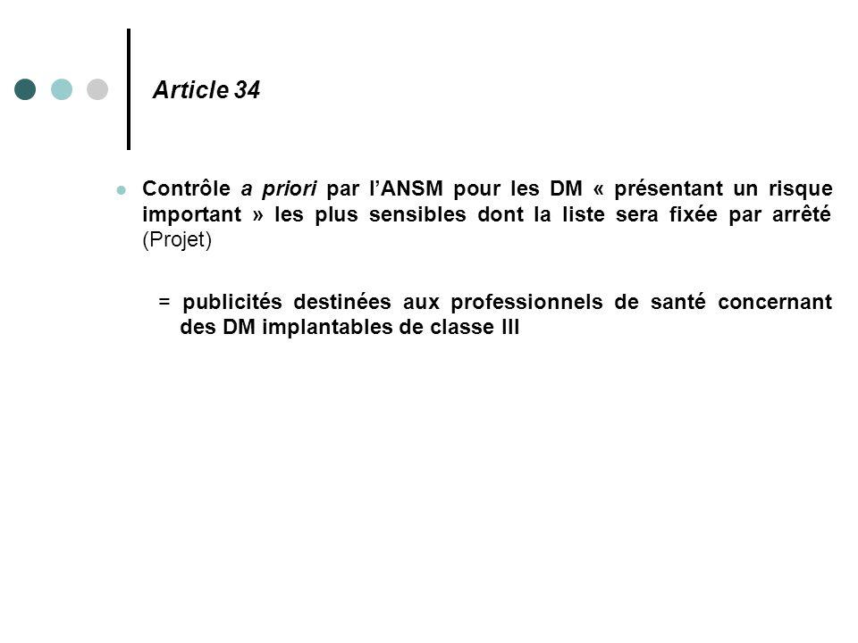 Article 34 Contrôle a priori par l'ANSM pour les DM « présentant un risque important » les plus sensibles dont la liste sera fixée par arrêté (Projet)