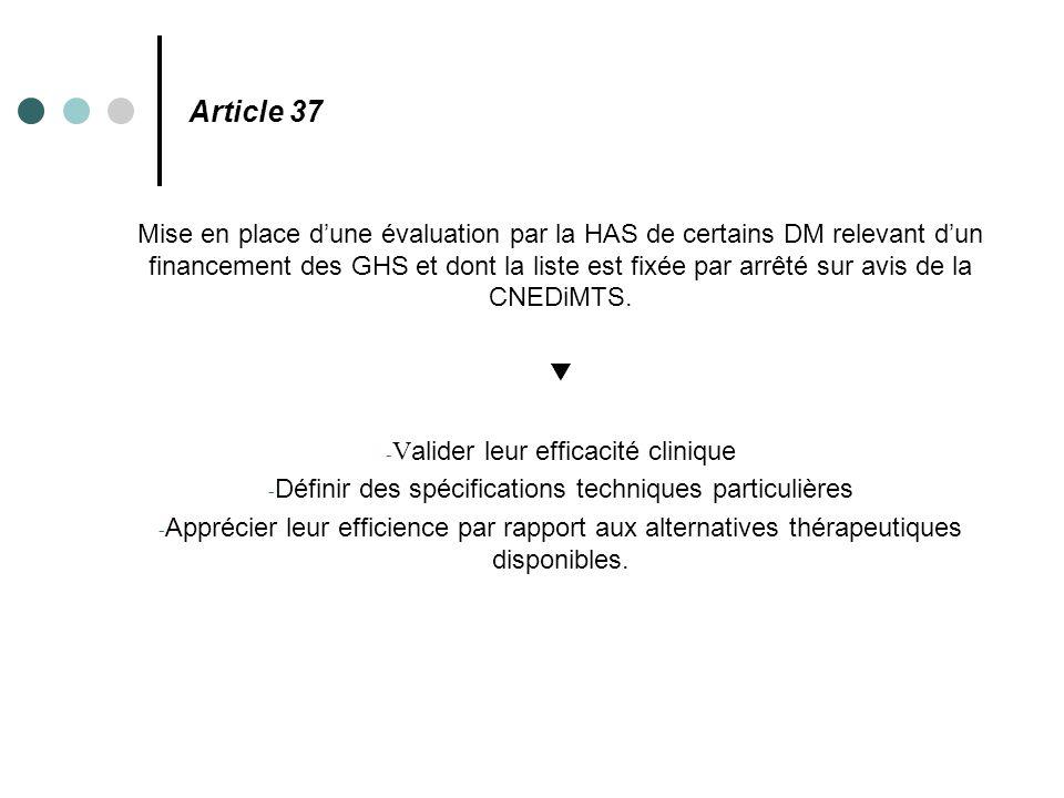 Article 37 Mise en place d'une évaluation par la HAS de certains DM relevant d'un financement des GHS et dont la liste est fixée par arrêté sur avis d