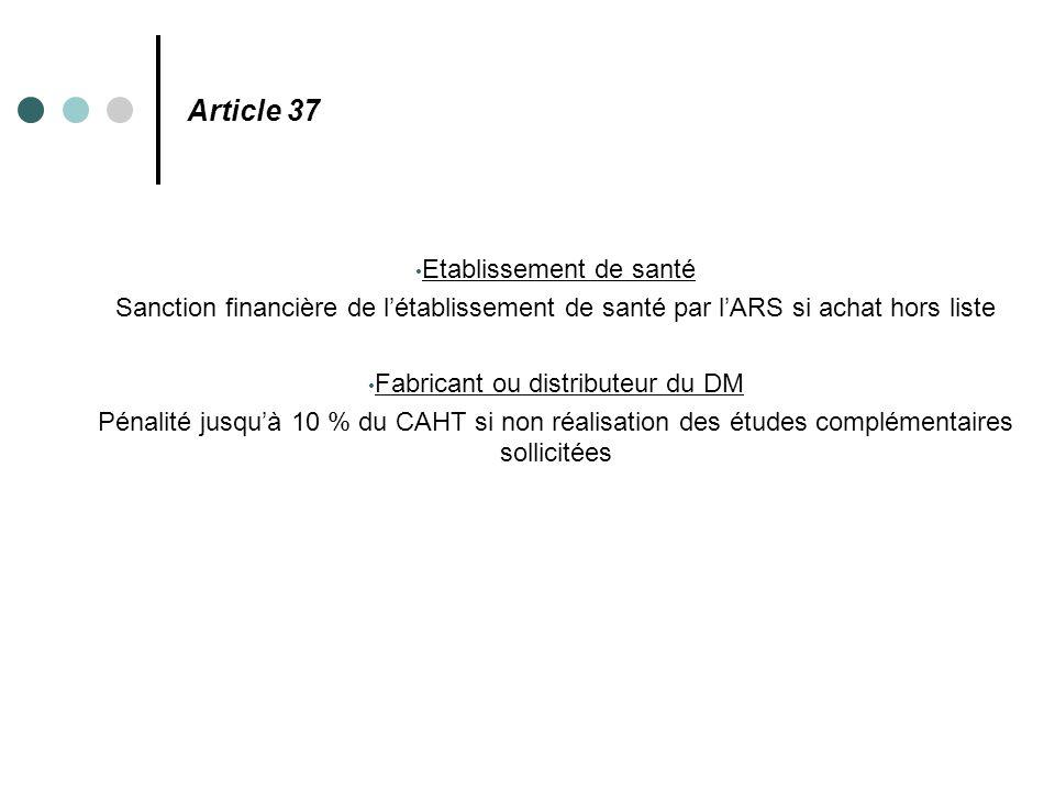 Article 37 Etablissement de santé Sanction financière de l'établissement de santé par l'ARS si achat hors liste Fabricant ou distributeur du DM Pénali