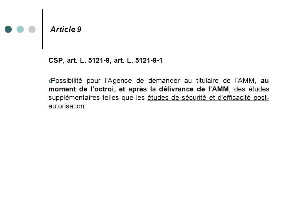 Article 9 CSP, art. L. 5121-8, art. L. 5121-8-1 Possibilité pour l'Agence de demander au titulaire de l'AMM, au moment de l'octroi, et après la délivr