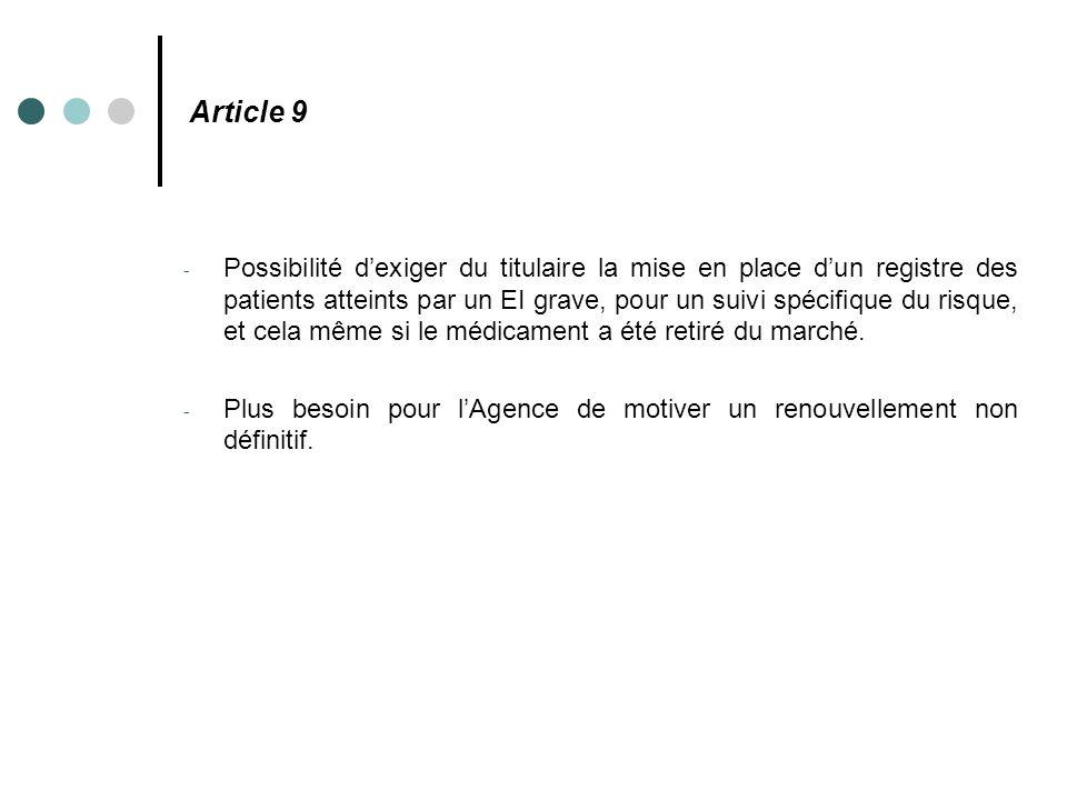 Article 9 - Possibilité d'exiger du titulaire la mise en place d'un registre des patients atteints par un EI grave, pour un suivi spécifique du risque