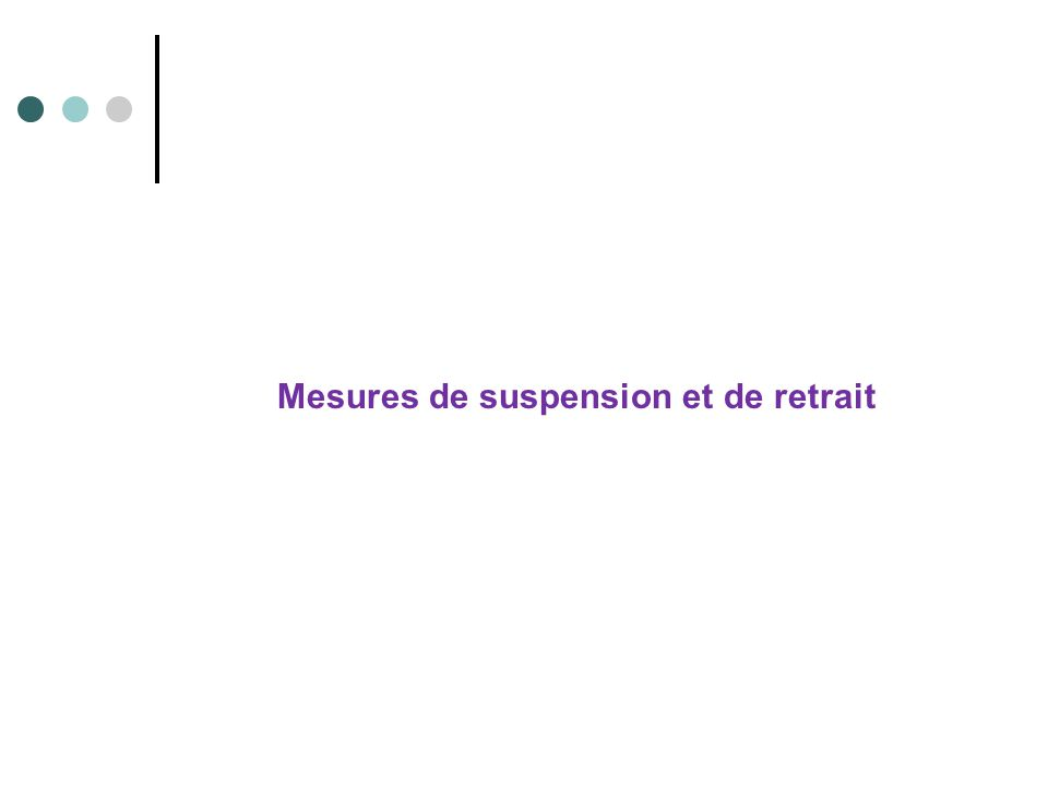 Mesures de suspension et de retrait