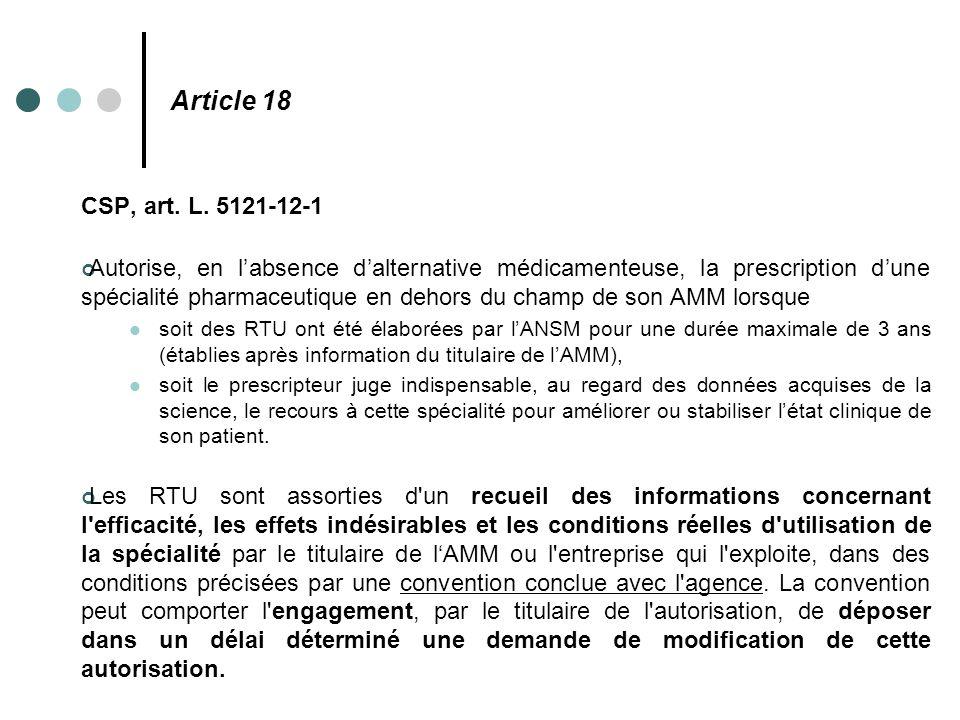 Article 18 CSP, art. L. 5121-12-1 Autorise, en l'absence d'alternative médicamenteuse, la prescription d'une spécialité pharmaceutique en dehors du ch