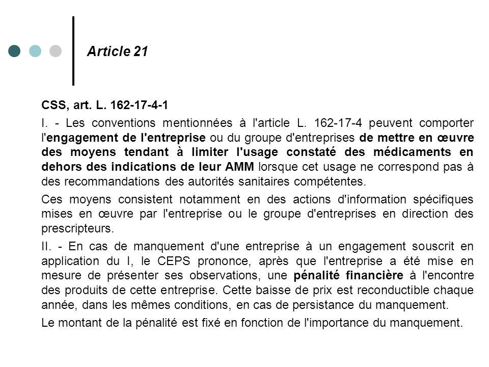 Article 21 CSS, art. L. 162-17-4-1 I. - Les conventions mentionnées à l'article L. 162-17-4 peuvent comporter l'engagement de l'entreprise ou du group