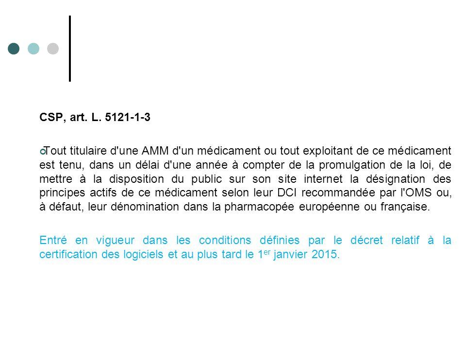 CSP, art. L. 5121-1-3 Tout titulaire d'une AMM d'un médicament ou tout exploitant de ce médicament est tenu, dans un délai d'une année à compter de la