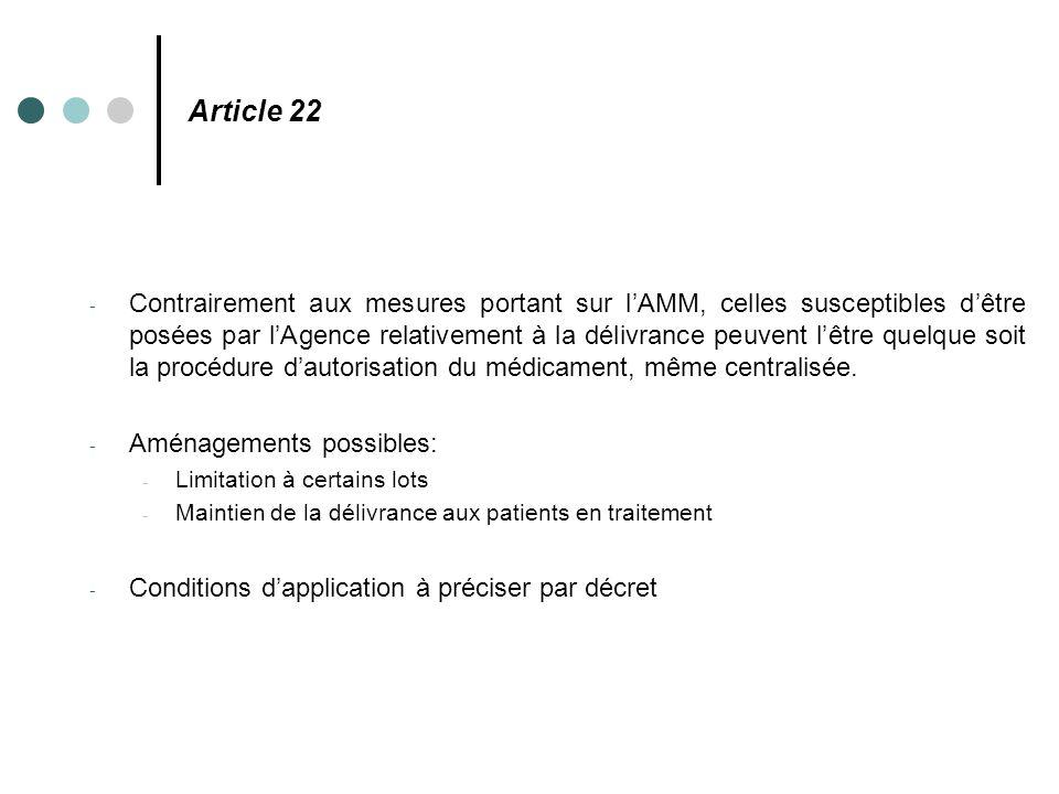 Article 22 - Contrairement aux mesures portant sur l'AMM, celles susceptibles d'être posées par l'Agence relativement à la délivrance peuvent l'être q