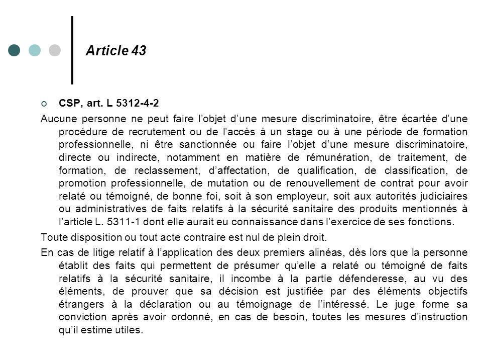Article 43 CSP, art. L 5312-4-2 Aucune personne ne peut faire l'objet d'une mesure discriminatoire, être écartée d'une procédure de recrutement ou de