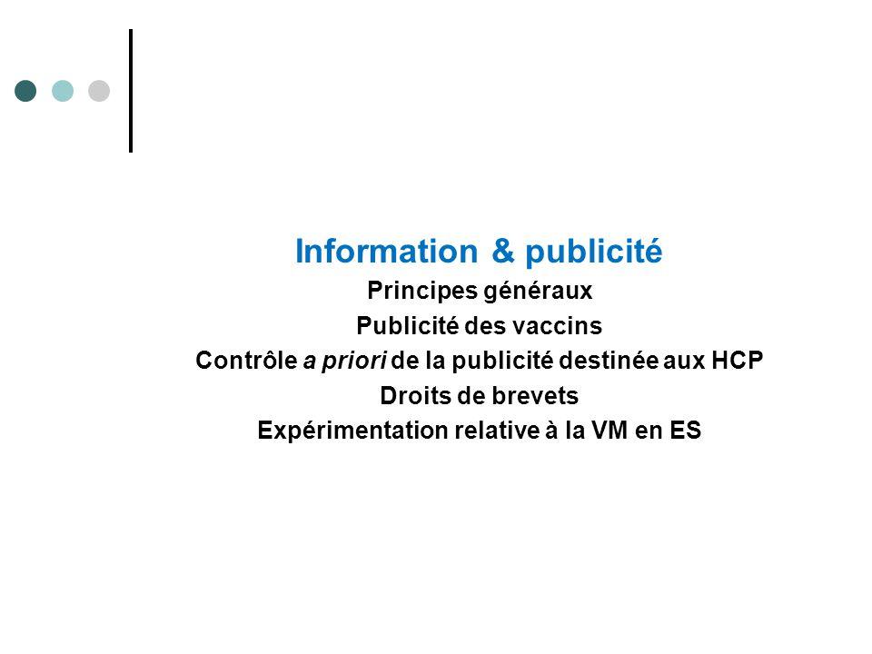 Information & publicité Principes généraux Publicité des vaccins Contrôle a priori de la publicité destinée aux HCP Droits de brevets Expérimentation