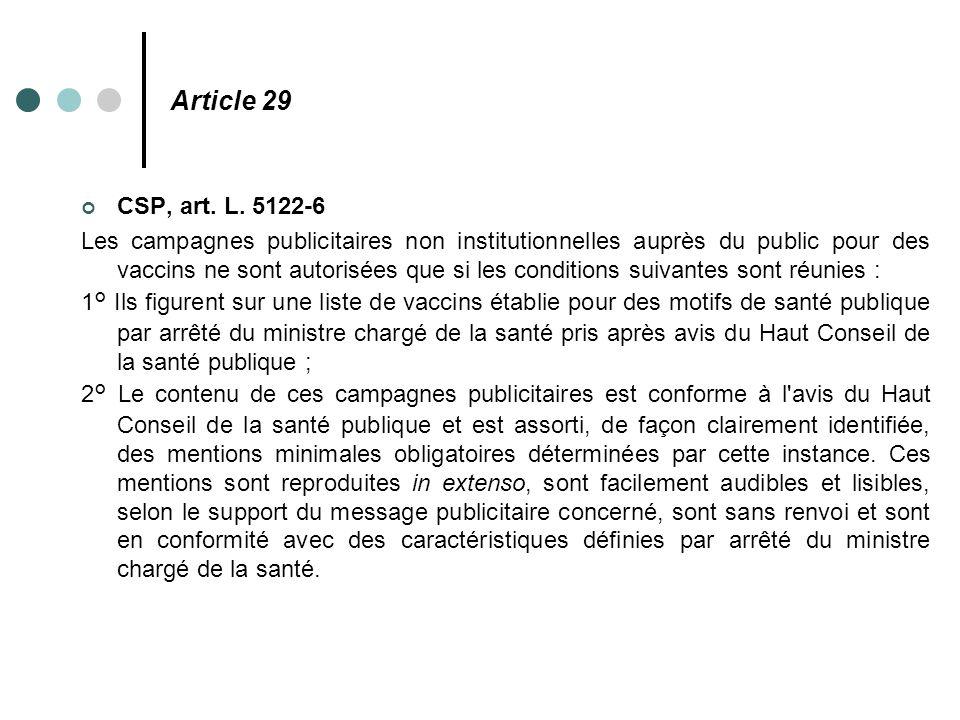 Article 29 CSP, art. L. 5122-6 Les campagnes publicitaires non institutionnelles auprès du public pour des vaccins ne sont autorisées que si les condi