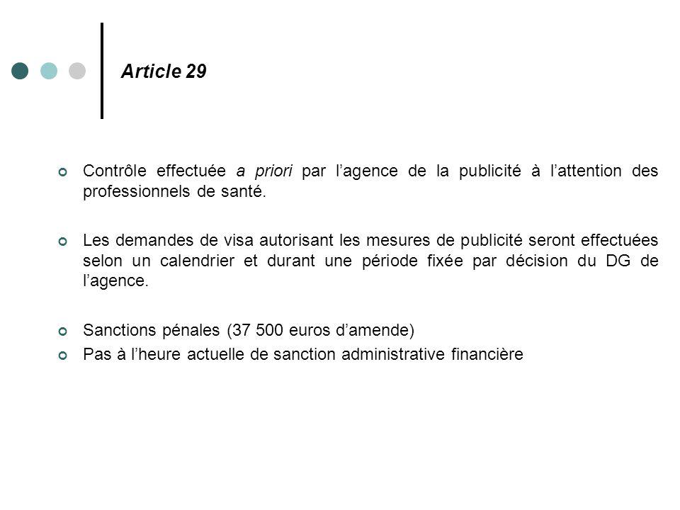 Article 29 Contrôle effectuée a priori par l'agence de la publicité à l'attention des professionnels de santé. Les demandes de visa autorisant les mes