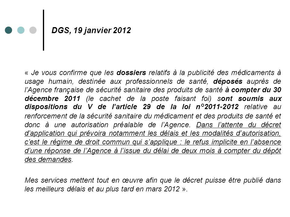 DGS, 19 janvier 2012 « Je vous confirme que les dossiers relatifs à la publicité des médicaments à usage humain, destinée aux professionnels de santé,