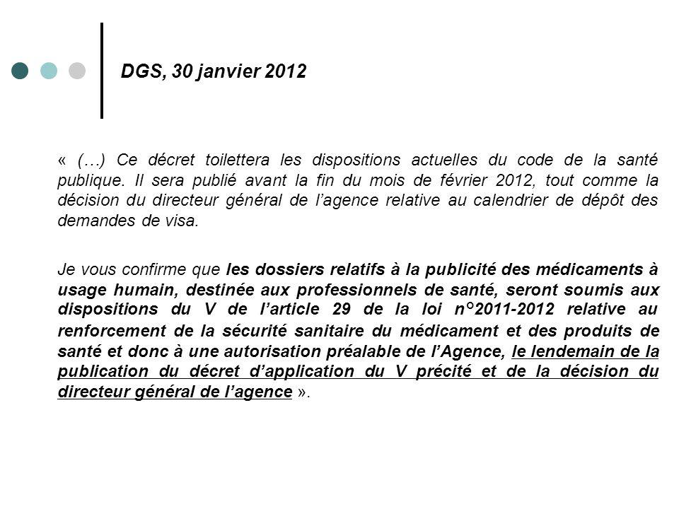 DGS, 30 janvier 2012 « (…) Ce décret toilettera les dispositions actuelles du code de la santé publique. Il sera publié avant la fin du mois de févrie