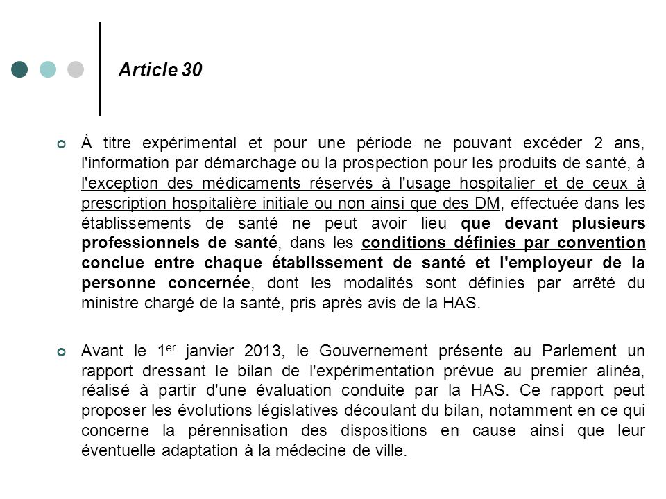 Article 30 À titre expérimental et pour une période ne pouvant excéder 2 ans, l'information par démarchage ou la prospection pour les produits de sant