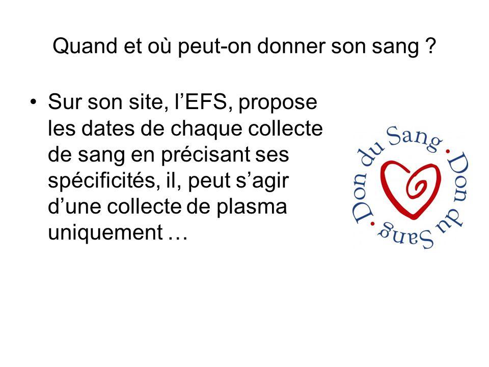 Quand et où peut-on donner son sang ? Sur son site, l'EFS, propose les dates de chaque collecte de sang en précisant ses spécificités, il, peut s'agir
