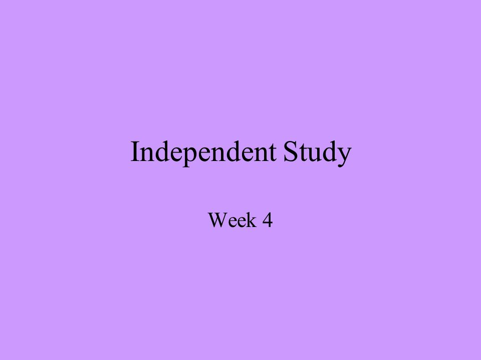 Independent Study Week 4
