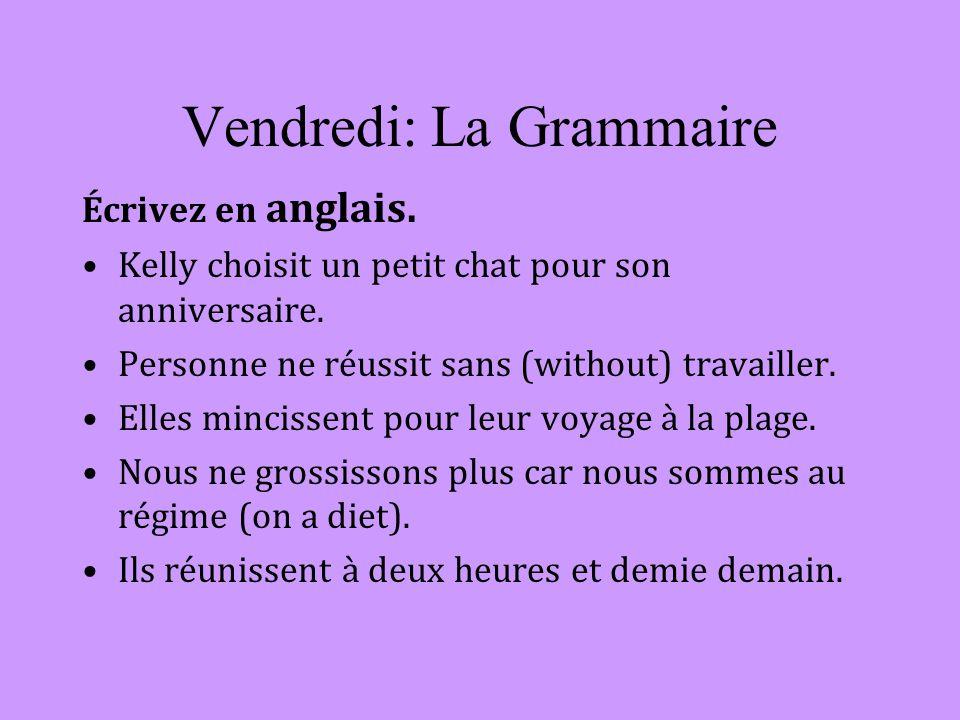 Vendredi: La Grammaire Écrivez en anglais. Kelly choisit un petit chat pour son anniversaire.