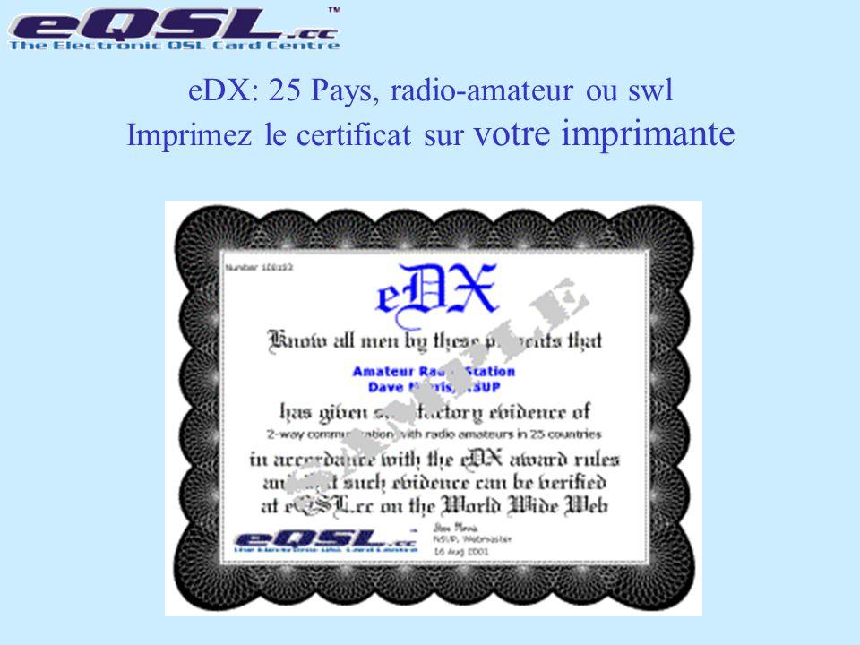 eDX: 25 Pays, radio-amateur ou swl Imprimez le certificat sur votre imprimante