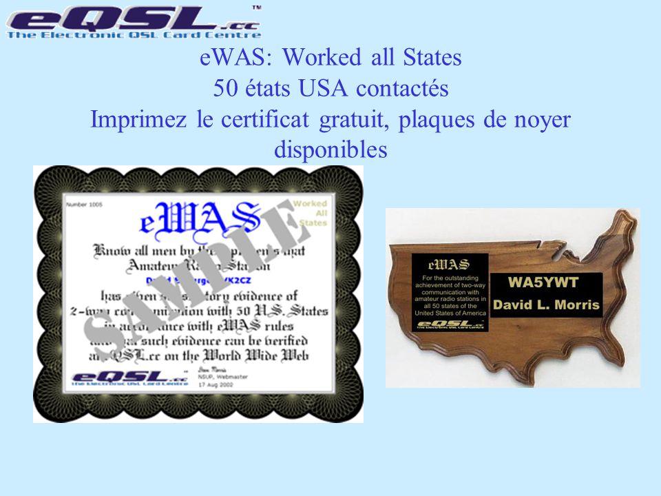 eWAS: Worked all States 50 états USA contactés Imprimez le certificat gratuit, plaques de noyer disponibles