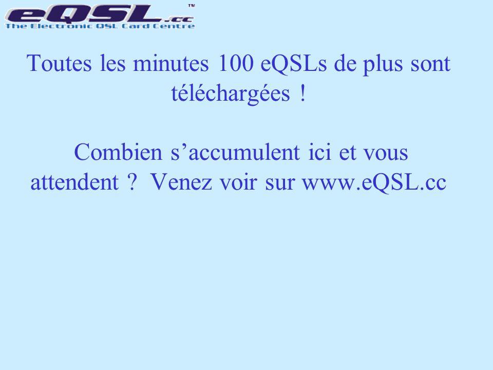 Toutes les minutes 100 eQSLs de plus sont téléchargées ! Combien s'accumulent ici et vous attendent ? Venez voir sur www.eQSL.cc