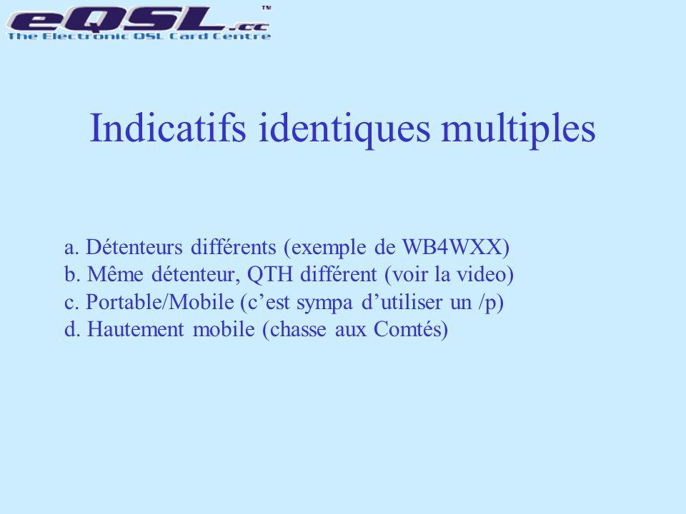 a. Détenteurs différents (exemple de WB4WXX) b. Même détenteur, QTH différent (voir la video) c. Portable/Mobile (c'est sympa d'utiliser un /p) d. Hau