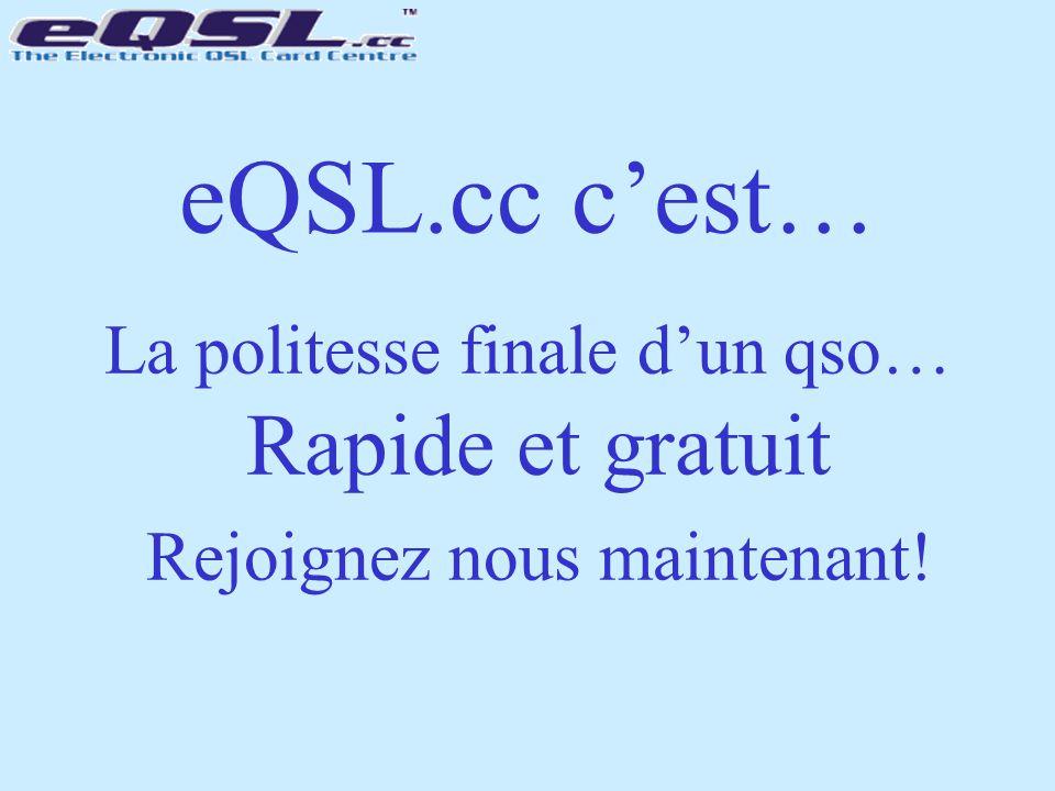 La politesse finale d'un qso… Rapide et gratuit Rejoignez nous maintenant! eQSL.cc c'est…