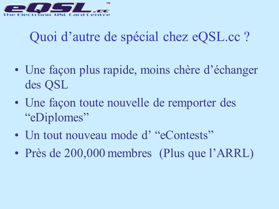 """Quoi d'autre de spécial chez eQSL.cc ? Une façon plus rapide, moins chère d'échanger des QSL Une façon toute nouvelle de remporter des """"eDiplomes"""" Un"""