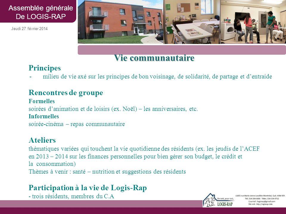 Jeudi 27 février 2014 Vie communautaire Principes -milieu de vie axé sur les principes de bon voisinage, de solidarité, de partage et d'entraide Renco