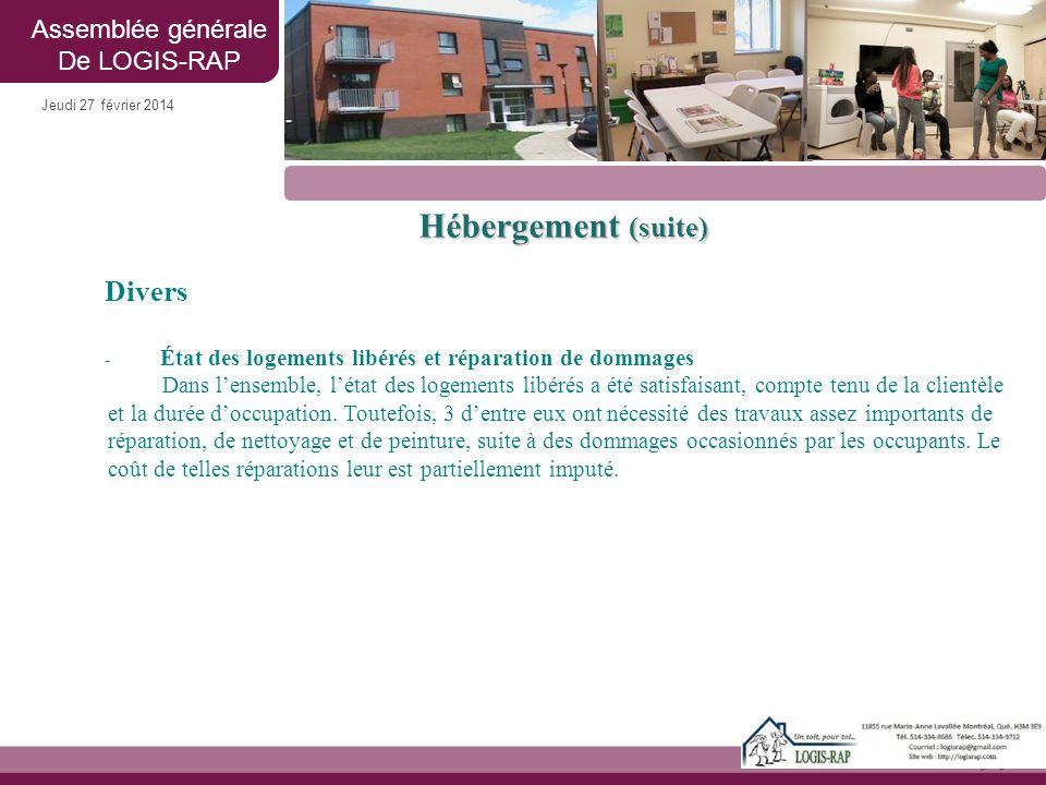 Jeudi 27 février 2014 Hébergement (suite) Divers - État des logements libérés et réparation de dommages Dans l'ensemble, l'état des logements libérés