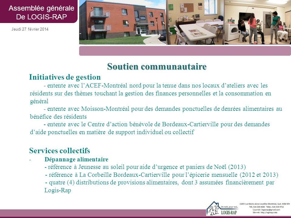 Jeudi 27 février 2014 Soutien communautaire Initiatives de gestion - entente avec l'ACEF-Montréal nord pour la tenue dans nos locaux d'ateliers avec l