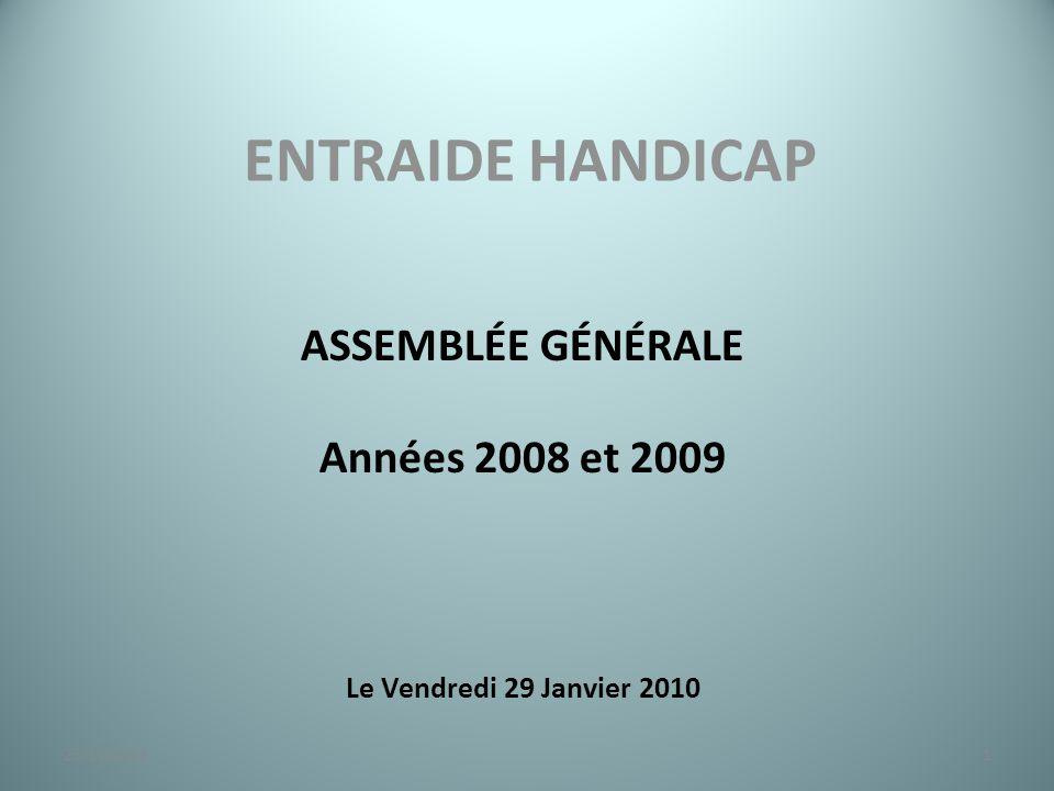 ENTRAIDE HANDICAP ASSEMBLÉE GÉNÉRALE Années 2008 et 2009 Le Vendredi 29 Janvier 2010 123/11/2014