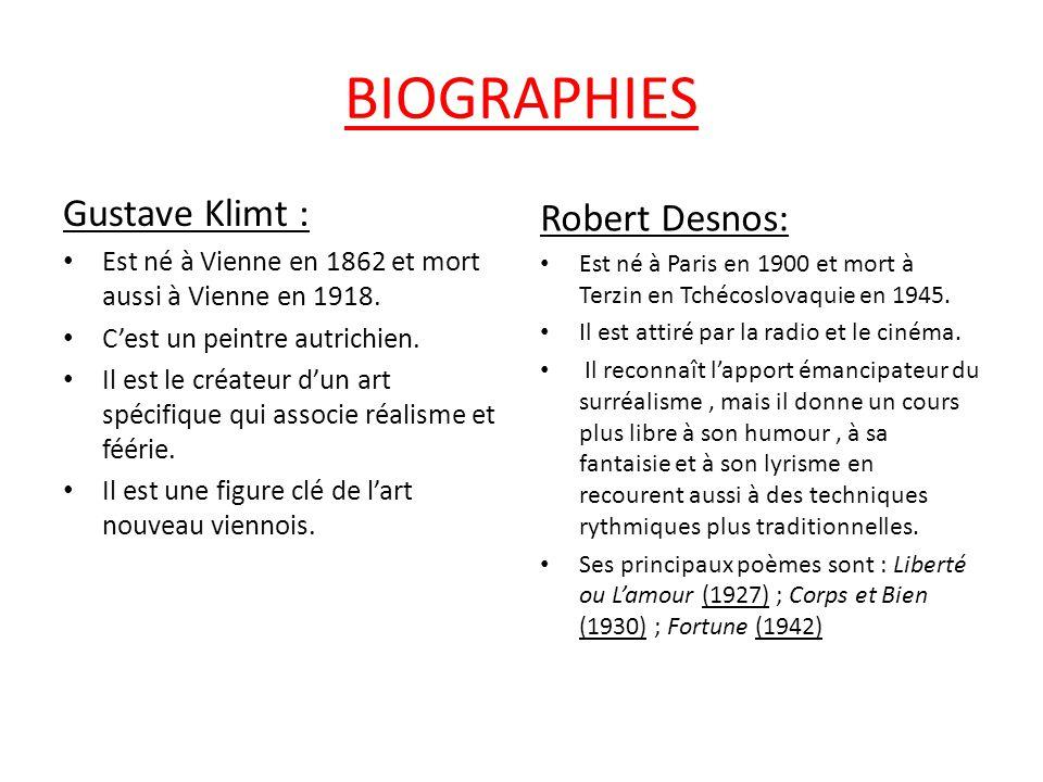 BIOGRAPHIES Gustave Klimt : Est né à Vienne en 1862 et mort aussi à Vienne en 1918. C'est un peintre autrichien. Il est le créateur d'un art spécifiqu