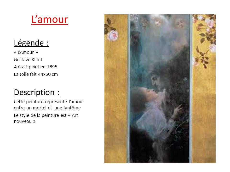 L'amour Légende : « L'Amour » Gustave Klimt A était peint en 1895 La toile fait 44x60 cm Description : Cette peinture représente l'amour entre un mort