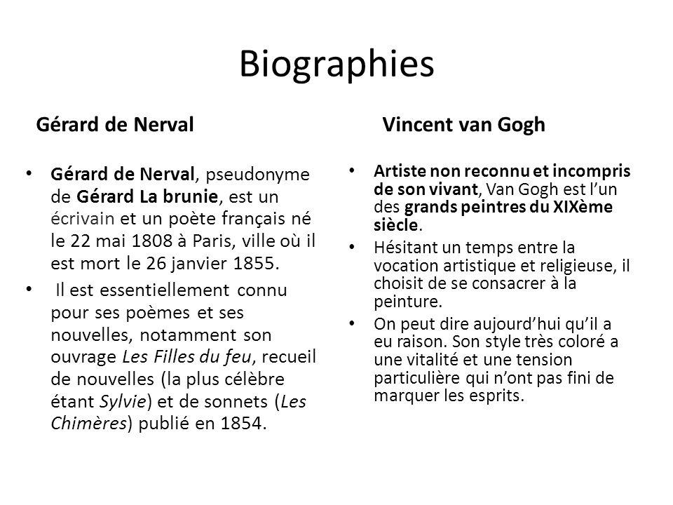 Biographies Gérard de Nerval Gérard de Nerval, pseudonyme de Gérard La brunie, est un écrivain et un poète français né le 22 mai 1808 à Paris, ville o
