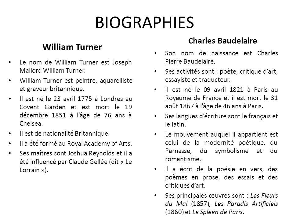 BIOGRAPHIES William Turner Le nom de William Turner est Joseph Mallord William Turner. William Turner est peintre, aquarelliste et graveur britannique