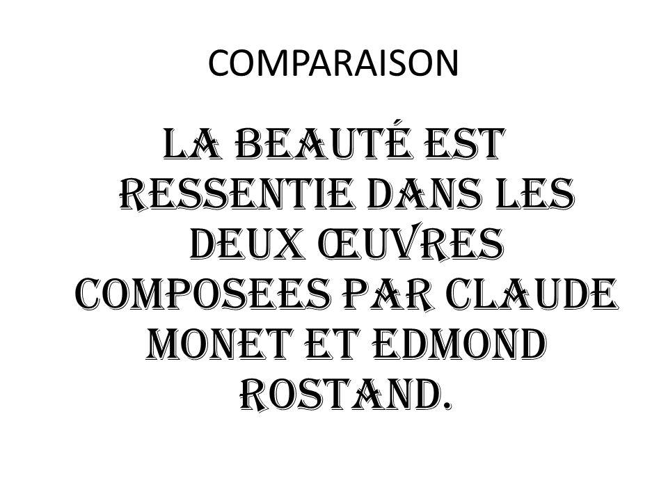 COMPARAISON la beauté est ressentie dans les deux œuvres composees par claude monet et edmond rostand.