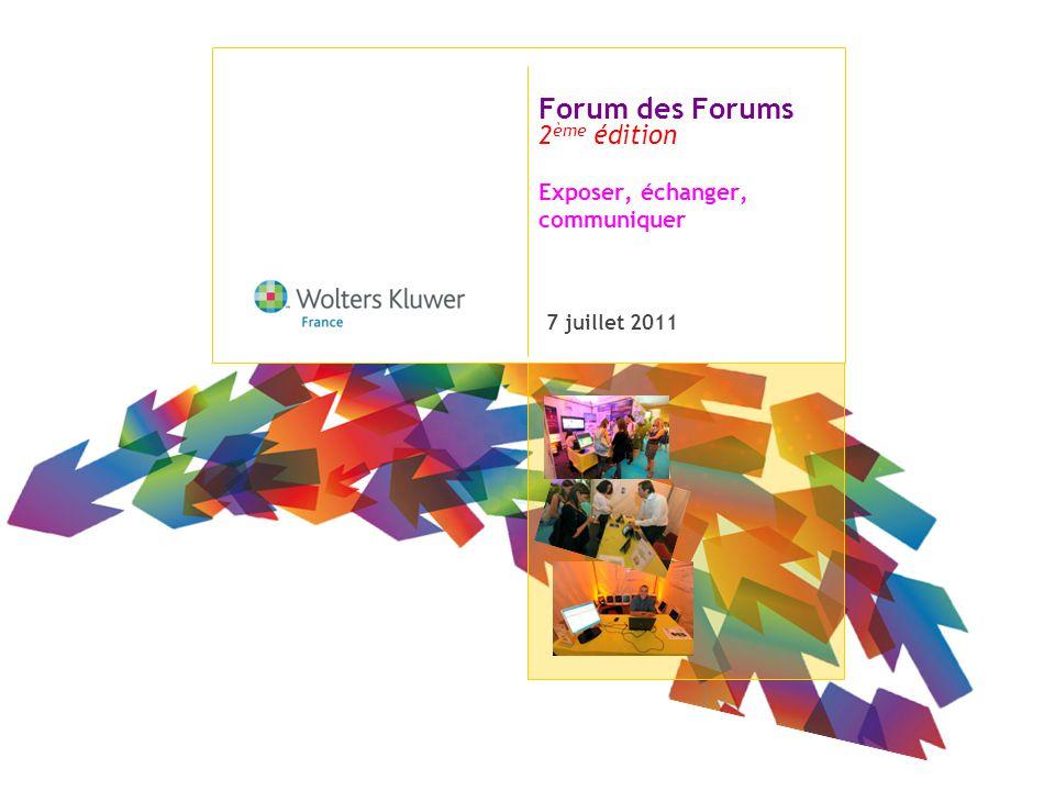 Forum des Forums Exposer, échanger, communiquer 7 juillet 2011 2 ème édition