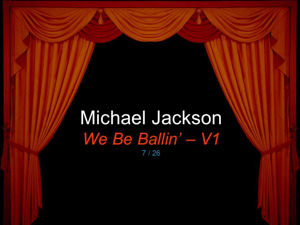 Michael Jackson We Be Ballin' – V1 7 / 26