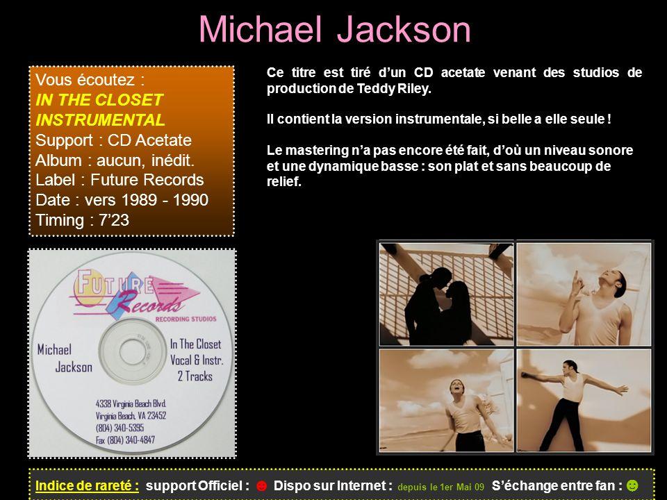 Michael Jackson Ce titre est tiré d'un CD acetate venant des studios de production de Teddy Riley.
