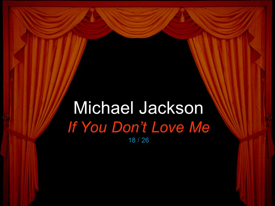 Michael Jackson If You Don't Love Me 18 / 26