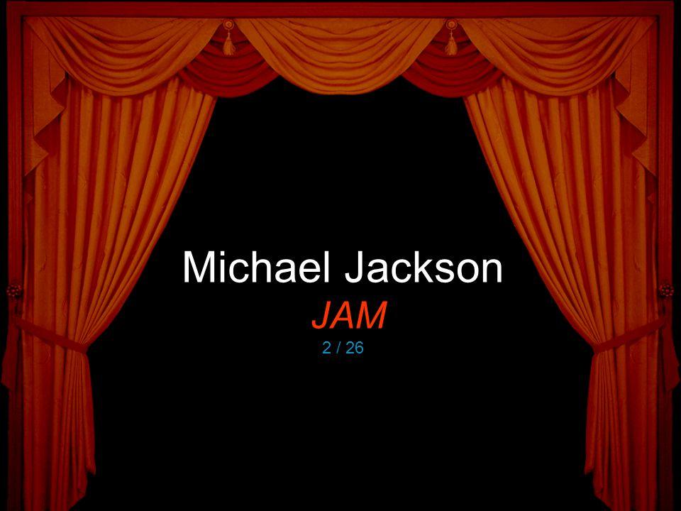 Michael Jackson JAM 2 / 26