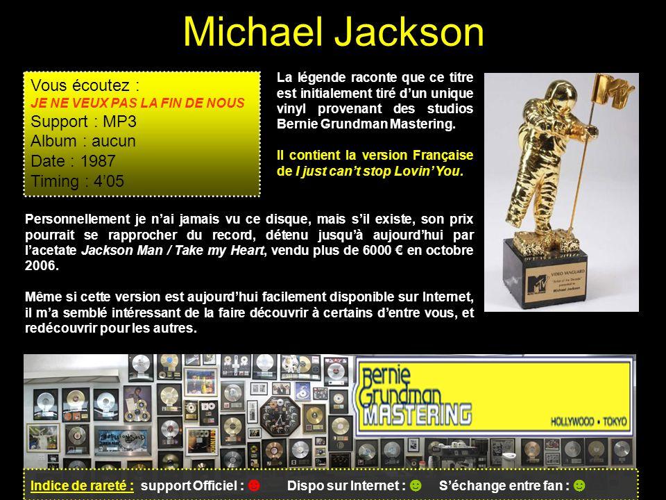 Michael Jackson La légende raconte que ce titre est initialement tiré d'un unique vinyl provenant des studios Bernie Grundman Mastering. Il contient l
