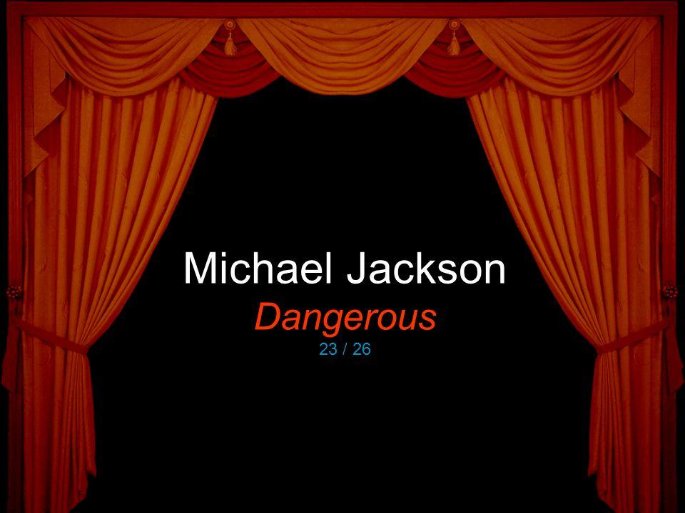Michael Jackson Dangerous 23 / 26