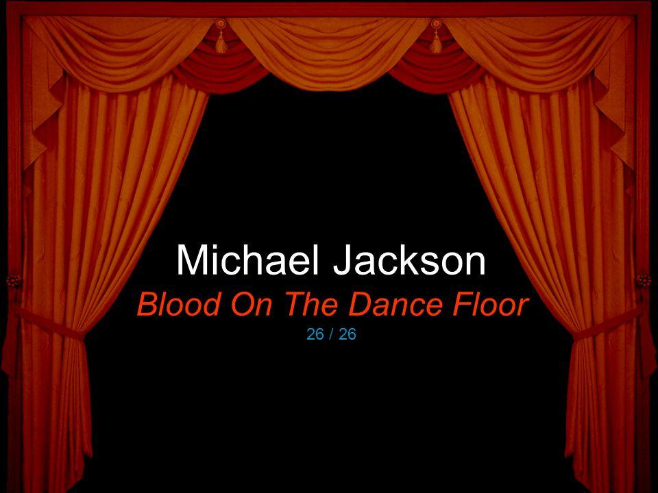 Michael Jackson Blood On The Dance Floor 26 / 26