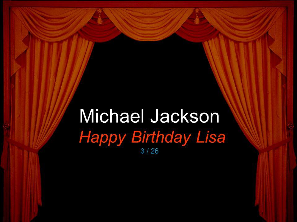 Michael Jackson Happy Birthday Lisa 3 / 26