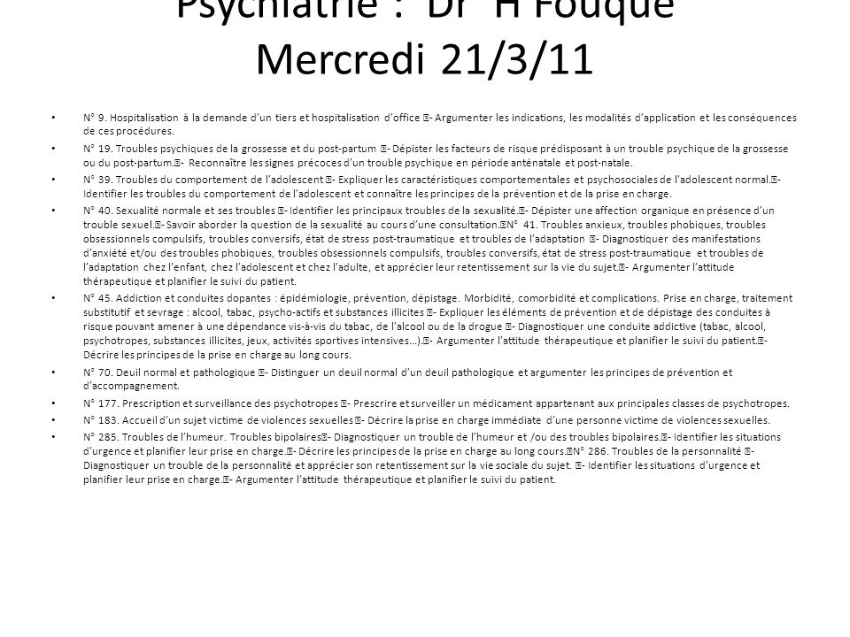 Psychiatrie : Dr H Fouque Mercredi 21/3/11 N° 9.