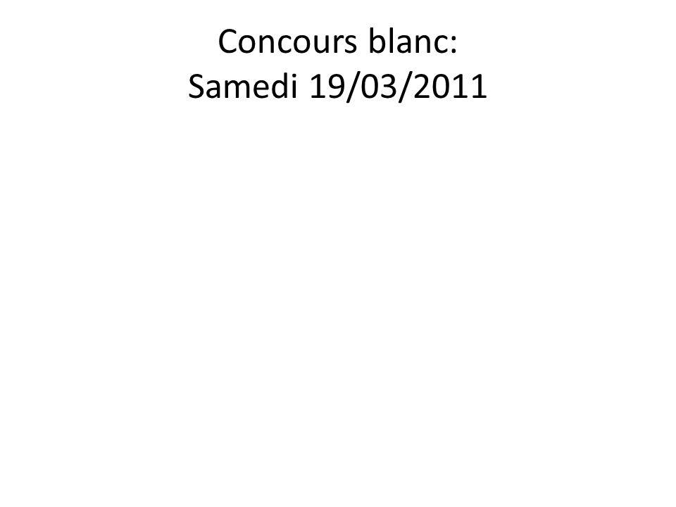 Concours blanc: Samedi 19/03/2011