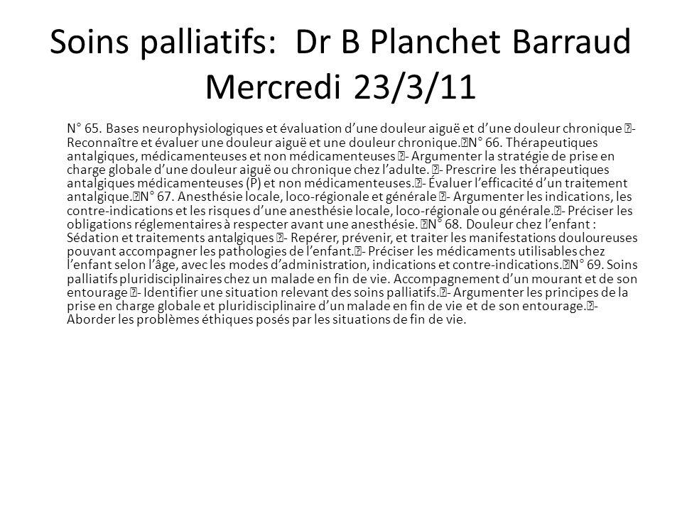 Soins palliatifs: Dr B Planchet Barraud Mercredi 23/3/11 N° 65.